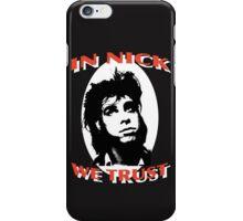 In Nick We Trust iPhone Case/Skin