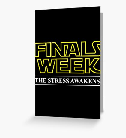 FINALS WEEK - THE STRESS AWAKENS Greeting Card
