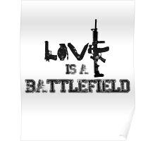 Love is a battlefield - version 1 - black Poster