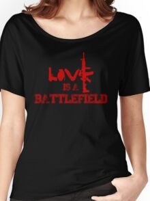Love is a battlefield - version 3 - red Women's Relaxed Fit T-Shirt