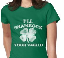 I'll shamrock your world Womens Fitted T-Shirt