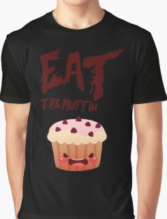 EAT THE MUFFIN! Graphic T-Shirt