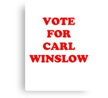 Vote for Carl Winslow 3 Canvas Print