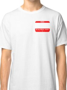 This IS My Real Name (Red) Classic T-Shirt