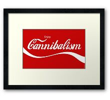 Enjoy CANNIBALISM! Framed Print