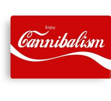 Enjoy CANNIBALISM! Canvas Print