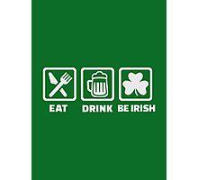 Eat sleep be irish Photographic Print