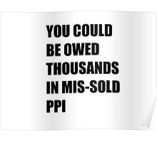 You could be owed thousands in missold PPI Poster