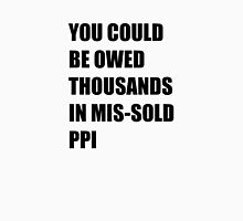 You could be owed thousands in missold PPI Unisex T-Shirt