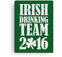 Irish drinking team 2016 Canvas Print