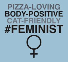 Pizza-Loving, Body-Positive, Cat-Friendly Feminist by feministshirts