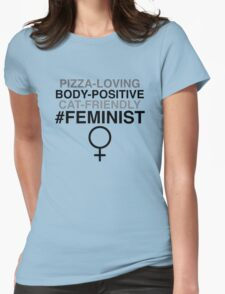 Pizza-Loving, Body-Positive, Cat-Friendly Feminist Womens Fitted T-Shirt