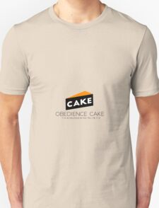 Obedience cake Unisex T-Shirt