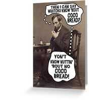 Coco Bread: Presidential Deal Sealer Greeting Card