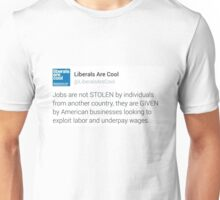 Liberals Are Cool Unisex T-Shirt