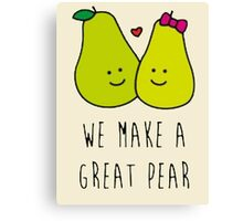 Valentine's Day We make a pear Canvas Print