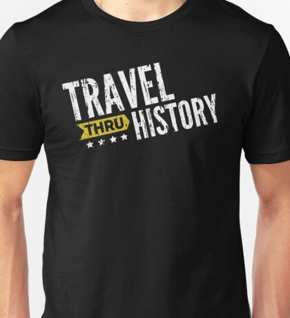 Travel Thru History White Logo Unisex T-Shirt