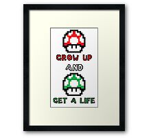 Super Mario Grow Up And Get A Life Framed Print