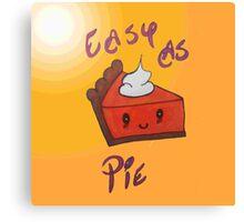 Easy as pie Canvas Print