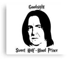 Severus Snape - Goodnight Sweet Half-Blood Prince Canvas Print