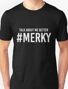 STORMZY TALK ABOUT ME BETTER #MERKY Unisex T-Shirt