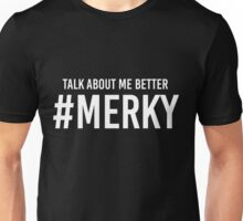 STORMZY TALK ABOUT ME BETTER #MERKY Unisex T-Shirt