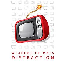 Weapons of mass distraction Photographic Print