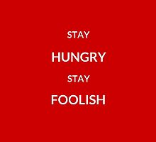 ~ STAY HUNGRY STAY FOOLISH ~ by IdeasForArtists