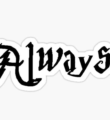 """Always"" Sticker"