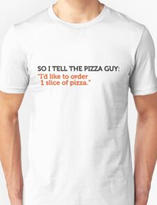 Delivery service jokes - A slice of pizza please! T-Shirt