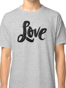 Bold Love Hand Lettering - Modern Distressed Calligraphy Word for Valentine - Black Classic T-Shirt