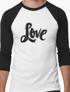 Bold Love Hand Lettering - Modern Distressed Calligraphy Word for Valentine - Black Men's Baseball ¾ T-Shirt