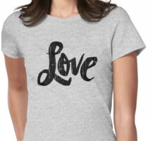 Bold Love Hand Lettering - Modern Distressed Calligraphy Word for Valentine - Black Womens Fitted T-Shirt