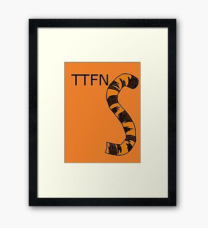 ttfn Framed Print