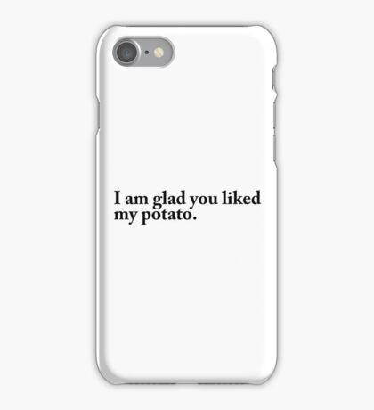 I am glad you liked my potato. iPhone Case/Skin
