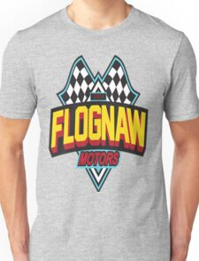 Flognaw Motors Unisex T-Shirt