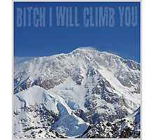 Funny Music Lyrics- Bitch I Will Climb You Photographic Print