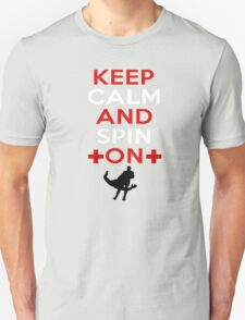 Keep Calm and Spin On Unisex T-Shirt