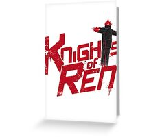 Knights of Ren Greeting Card