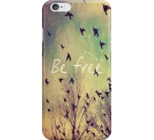 Be Free Birds Cute Quote iPhone Case/Skin