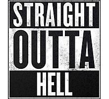 Straight Outta Hell Photographic Print