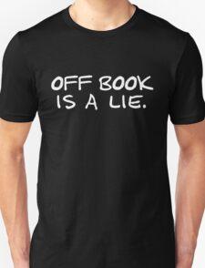 Off Book Is a Lie. Unisex T-Shirt