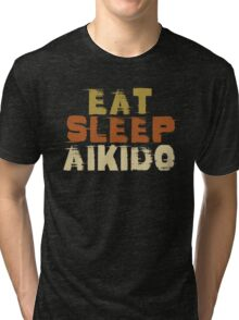 Eat Sleep Aikido Tri-blend T-Shirt