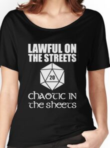 Lawful On The Streets Chaotic In The Sheets Women's Relaxed Fit T-Shirt