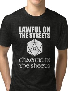 Lawful On The Streets Chaotic In The Sheets Tri-blend T-Shirt