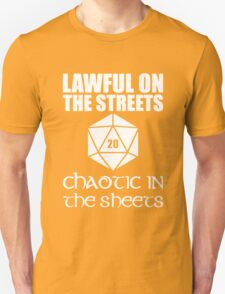 Lawful On The Streets Chaotic In The Sheets T-Shirt