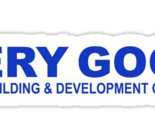 VERY GOOD BUILDING & DEVELOPMENT CO. (Parks & Recreation) Sticker