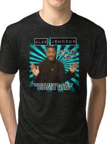Alan Johnson - Insured out the ass Tri-blend T-Shirt