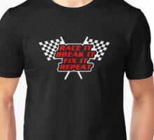 Race It Break It Fix It Repeat Unisex T-Shirt