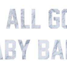 It's All Good Baby Baby Sticker
